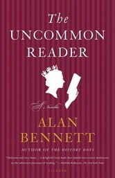 The Uncommon Reader - A Novella ebook by Alan Bennett