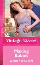 Making Babies (Mills & Boon Vintage Cherish) ebook by Wendy Warren