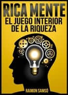 Rica Mente - Libros de Marketing y Abundancia, #0 ebook by RAIMON SAMSO