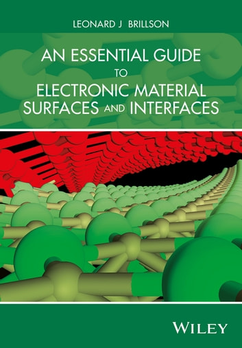 An Essential Guide to Electronic Material Surfaces and Interfaces ebook by Leonard J. Brillson