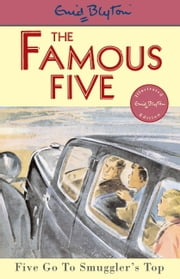 Famous Five: 4: Five Go To Smuggler's Top ebook by Enid Blyton