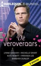 De veroveraars - 5-in-1 ebook by Lynne Graham, Michelle Smart, Kate Hewitt,...