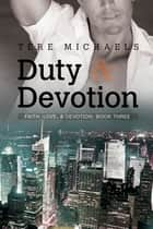 Duty & Devotion eBook by Tere Michaels