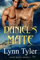 Daniel's Mate ebook by Lynn Tyler