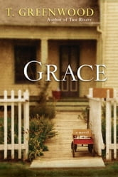 Grace ebook by T. Greenwood