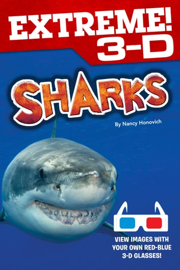 Extreme 3-D: Sharks ebook by Nancy Honovich
