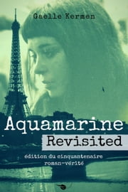 Aquamarine Revisited ebook by Gaelle Kermen