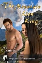 The Mountain Lion King ebook by Pat Cunningham