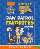 PAW Patrol Favorites Vol. 2 (PAW Patrol) ebook by Nickelodeon Publishing