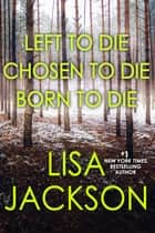 The Alvarez & Pescoli Series - Books 1-3 ebook by Lisa Jackson