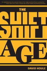 The Shift Age ebook by Houle, David