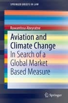 Aviation and Climate Change ebook by Ruwantissa Abeyratne
