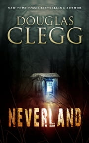 Neverland ebook by Douglas Clegg