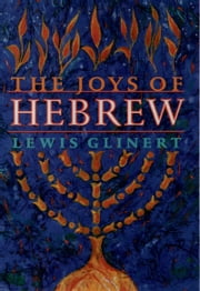 The Joys of Hebrew ebook by Lewis Glinert
