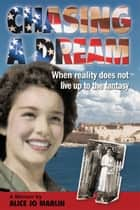 Chasing a Dream ebook by Alice Jo Marlin