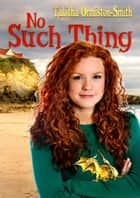 No Such Thing ebook by Tabitha Ormiston-Smith