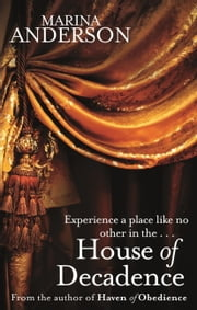 House of Decadence ebook by Marina Anderson