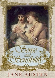 Sense and Sensibility - [Special Illustrated Edition] [Annotated with Literary History And Criticism ] [Free Audio Links] ebook by Jane Austen