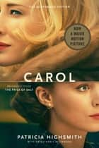 Carol (Movie Tie-In) (Movie Tie-in Editions) ebook by Patricia Highsmith