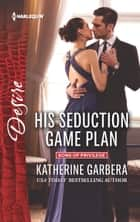 His Seduction Game Plan ebook by Katherine Garbera
