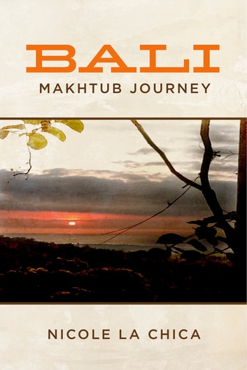 Makhtub Journey-Bali ebook by Nicole La Chica