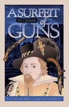 A Surfeit of Guns ebook by P F Chisholm