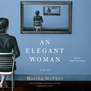 Elegant Woman - A Novel audiobook by Martha McPhee