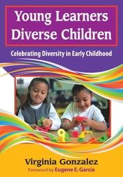 Young Learners, Diverse Children - Celebrating Diversity in Early Childhood ebook by