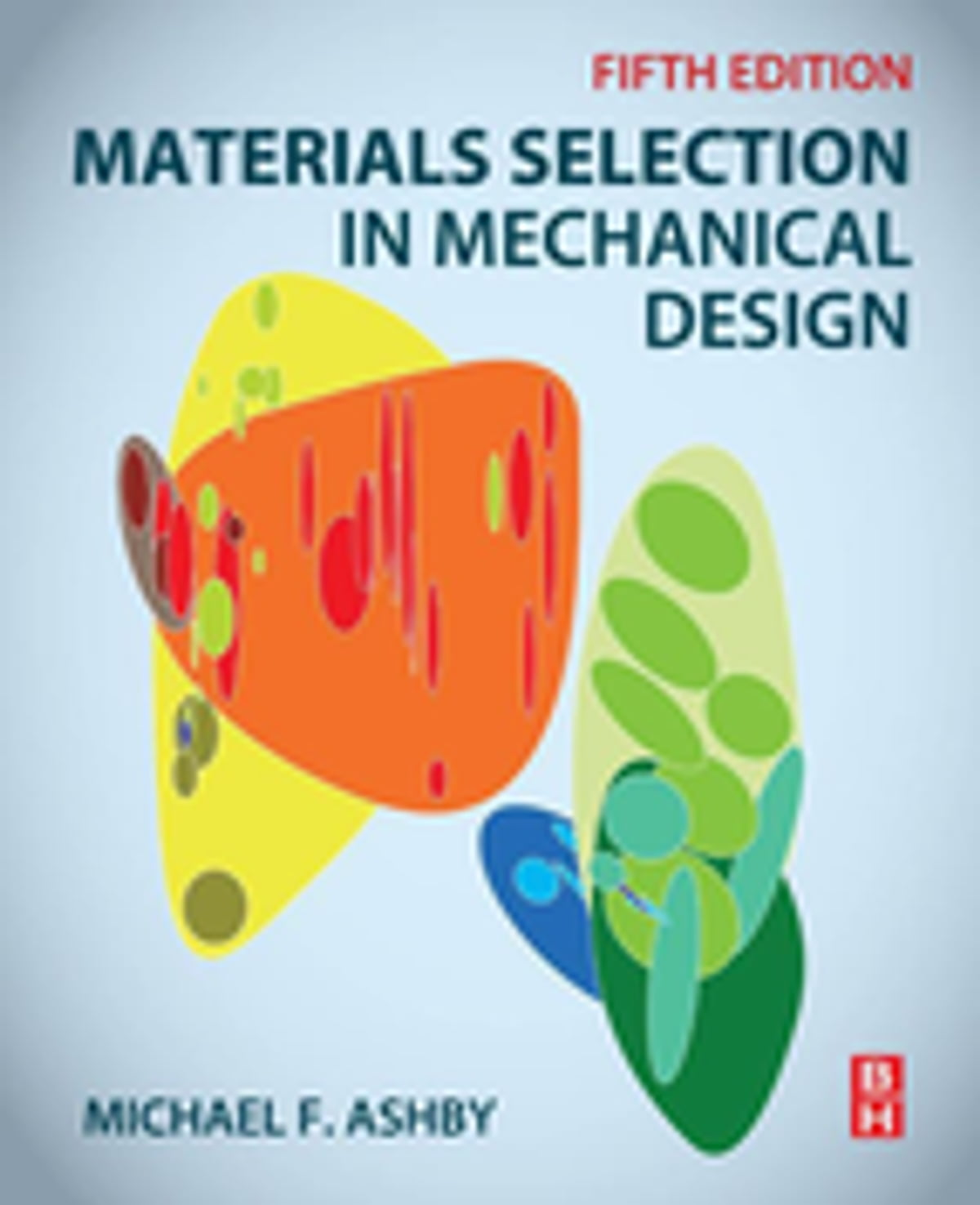 Materials Selection In Mechanical Design Ebook By Michael F Ashby 9780081006108 Rakuten Kobo United States