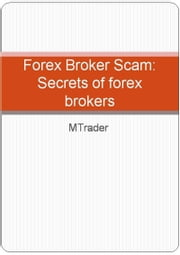 Forex Brokers- Secrets of forex brokers ebook by M Trader