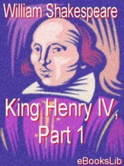 King Henry IV, Part 1 ebook by William Shakespeare