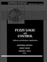 Fuzzy Logic and Control - Software and Hardware Applications, Vol. 2 ebook by Mohammad Jamshidi,Nader Vadiee,Timothy Ross