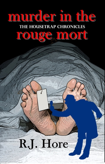 Murder In The Rouge Mort ebook by R. J. Hore