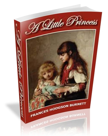 A Little Princess [illustrated] ebook by frances burnett