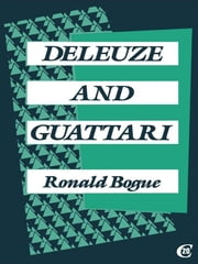 Deleuze and Guattari ebook by Ronald Bogue