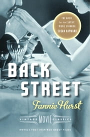 Back Street - Vintage Movie Classics ebook by Fannie Hurst,Cari Beauchamp