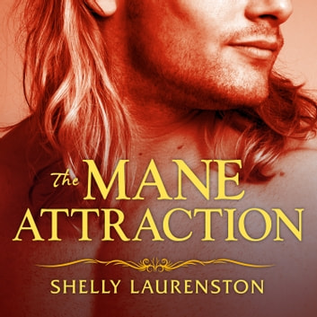 The Mane Attraction livre audio by Shelly Laurenston