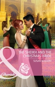 The Sheikh and the Christmas Bride (Mills & Boon Cherish) ebook by Susan Mallery