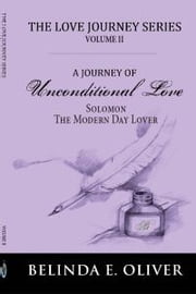 Solomon: The Modern Day Lover - The Love Journey Series Volume 2 ebook by E Ms. Oliver