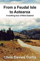 From a Feudal Isle to Aotearoa ebook by