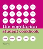 The Vegetarian Student Cookbook ebook by Octopus