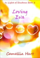 Loving Eva ebook by Camellia Hart