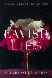 Lavish Lies ebook by Charlotte Byrd