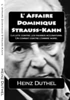 L' Affaire Dominique Strauss-Kahn ebook by Heinz Duthel