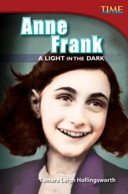 Anne Frank: A Light in the Dark ebook by Tamara Leigh Hollingsworth