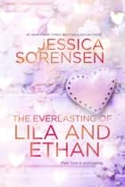 The Everlasting of Lila and Ethan - Ella and Micha Series, #7 ebook by Jessica Sorensen