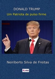Donald Trump ebook by Neiriberto Silva De Freitas