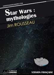 Star Wars : mythologies ebook by Jim Rousseau