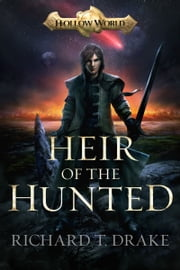 Heir of the Hunted ebook by Richard T Drake