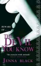 The Devil You Know - Number 2 in series ebook by Jenna Black